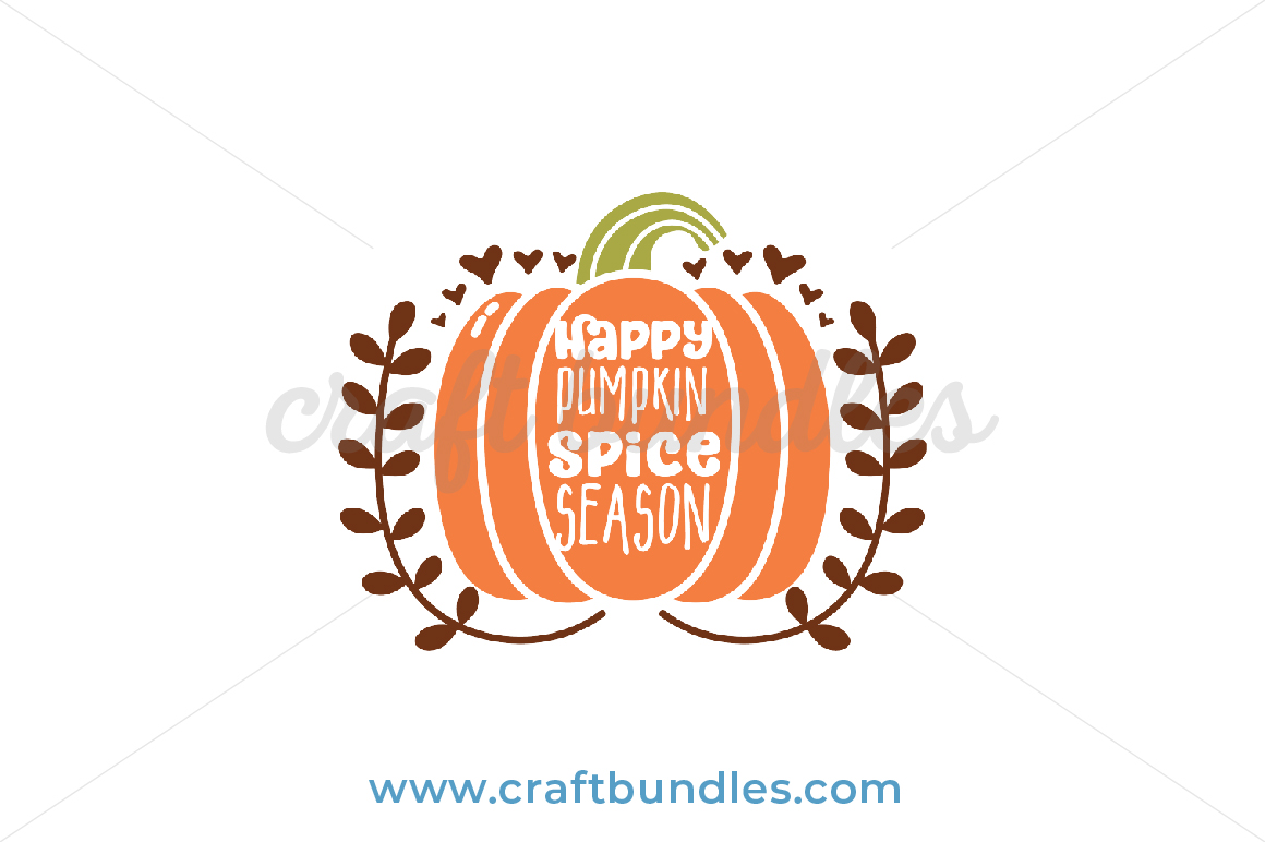 Happy Pumpkin Spice Season Svg Cut File Craftbundles