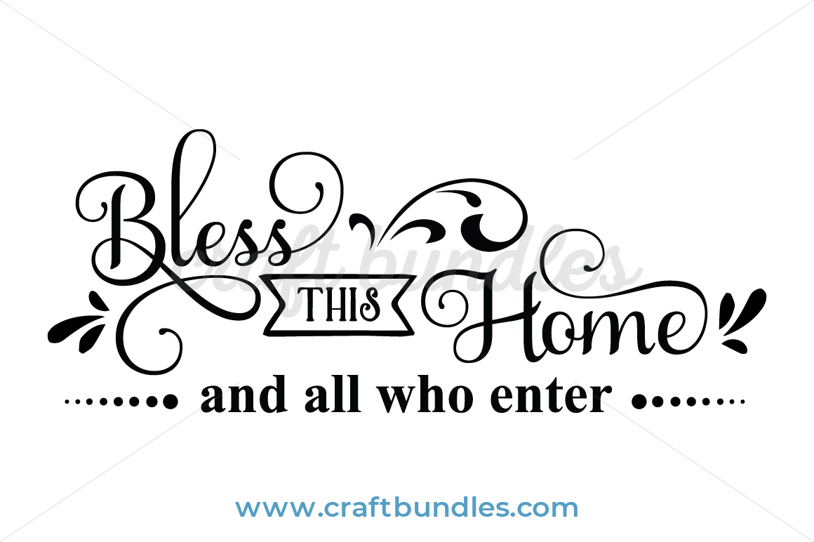 Bless This Home Svg Cut File Craftbundles