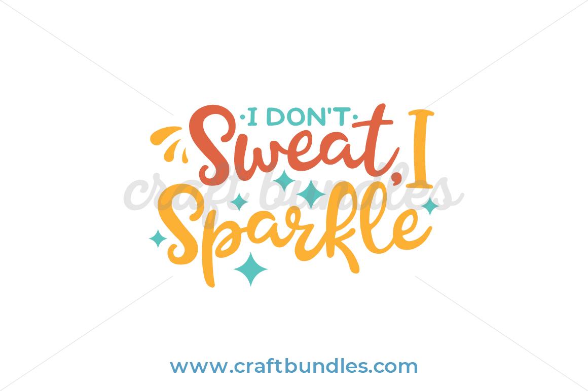 Dont Sweat Sparkle Svg Cut File Craftbundles