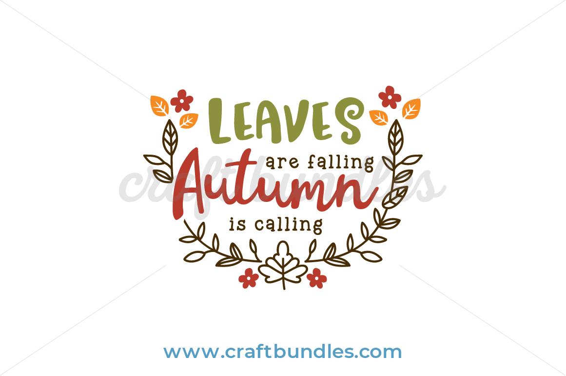 Leaves Falling Autumn Calling Svg Cut File Craftbundles