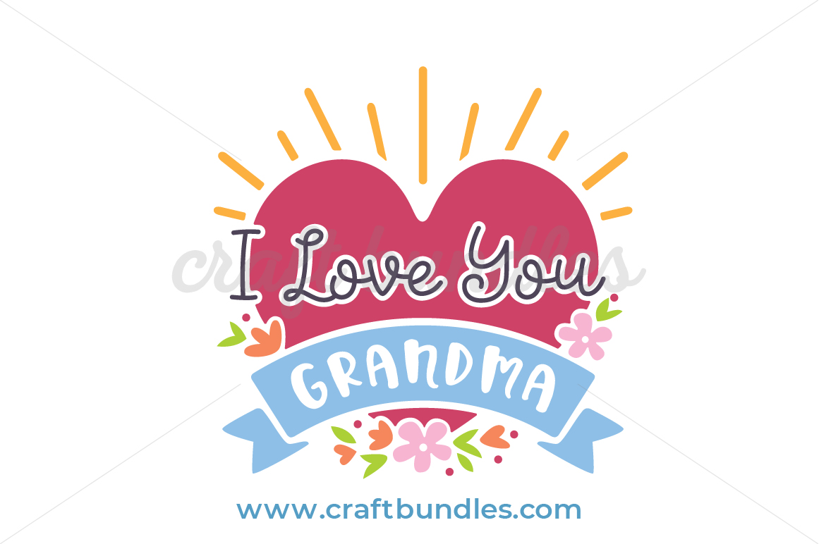 Free Happy mothers day card free vector. I Love You Grandma Svg Cut File Craftbundles SVG, PNG, EPS, DXF File