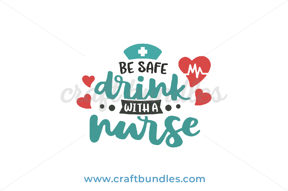 Drink With A Nurse Svg Cut File Craftbundles