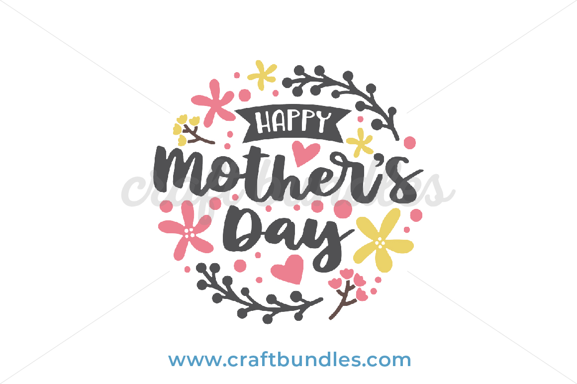 Free Pikbest has 15313 mothers day design images templates for free. Happy Mother S Day Svg Cut File Craftbundles SVG, PNG, EPS, DXF File