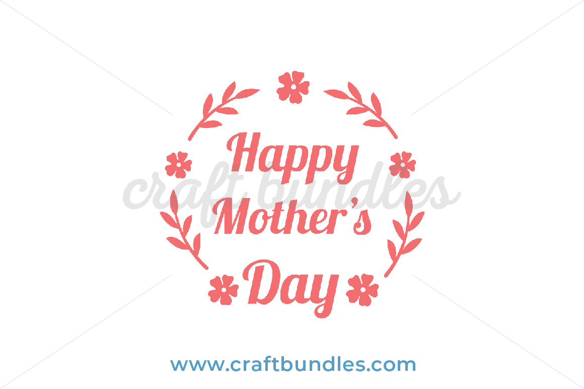 Free Patrick's day with your cutting machine (such as silhouette cameo or cricut explore). Happy Mother S Day Svg Cut File Craftbundles SVG, PNG, EPS, DXF File