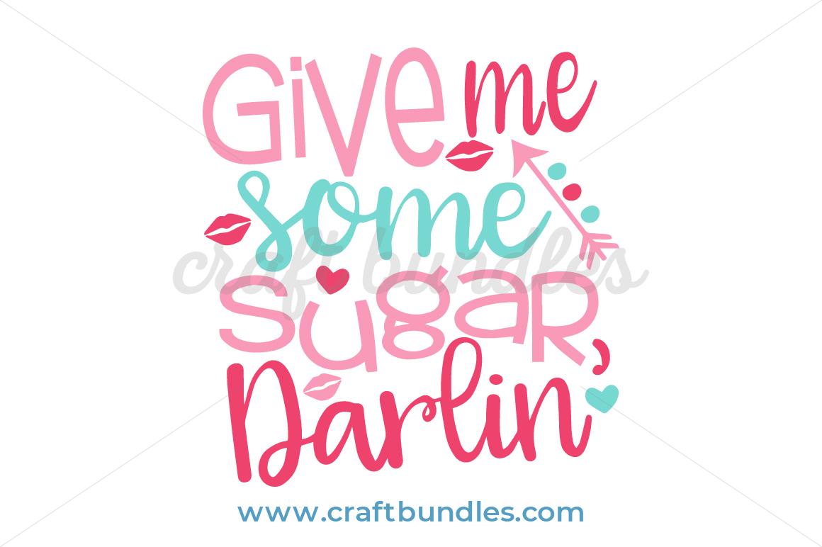 Give Me Some Sugar Svg Cut File Craftbundles