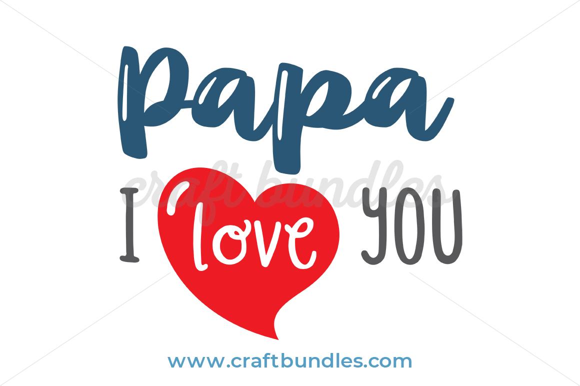 Papa I Love You Svg Cut File Craftbundles