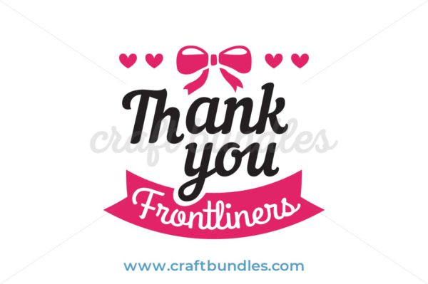 Thank You Frontliners SVG Cut File
