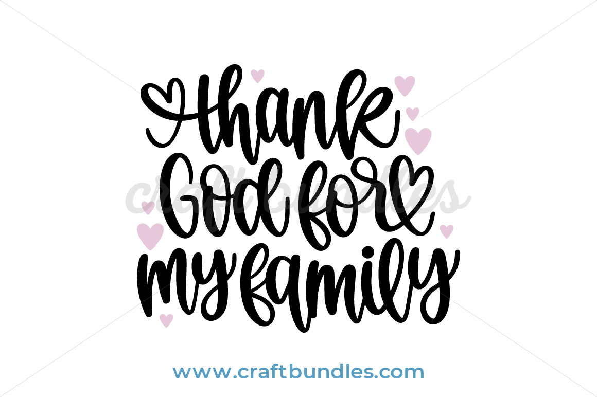 Thank God For My Family Svg Cut File Craftbundles